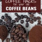5 ways to reuse Coffee Bean Hacks