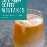 Coffee Mistakes Cold Brew