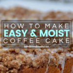 The best Easy and Moist Coffee Cake