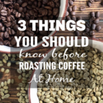 Best Home Coffee Roasting Tips