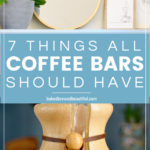 Coffee BAR 7 things you need