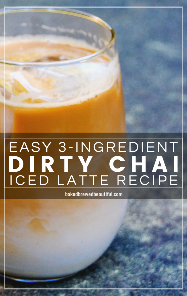DIY Dirty Chai Iced Latte Recipe