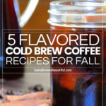 flavored cold brew coffee recipe on wooden table