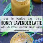 iced honey lavender latte recipe in mason jars