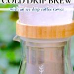ice drip coffee tower close up